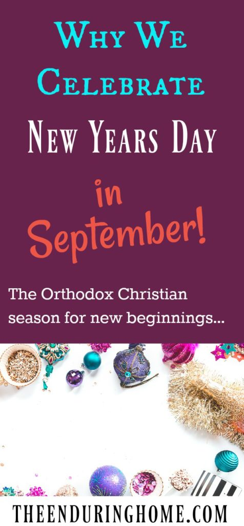 Why we celebrate New Year's Day in September – The Orthodox Christian Season for New Beginngins