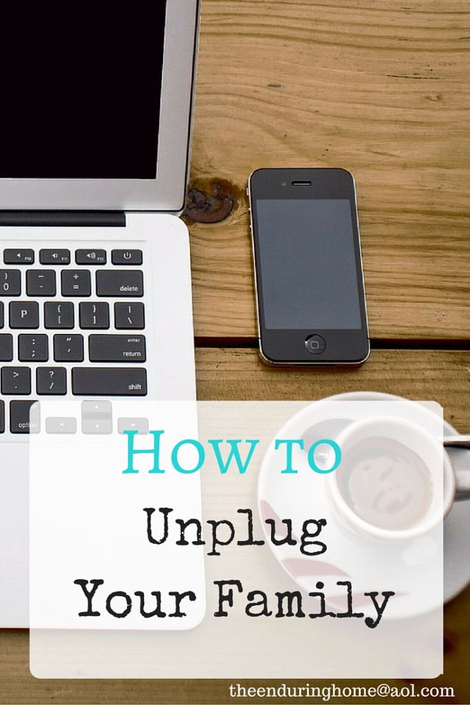 How to Unplug Your Family