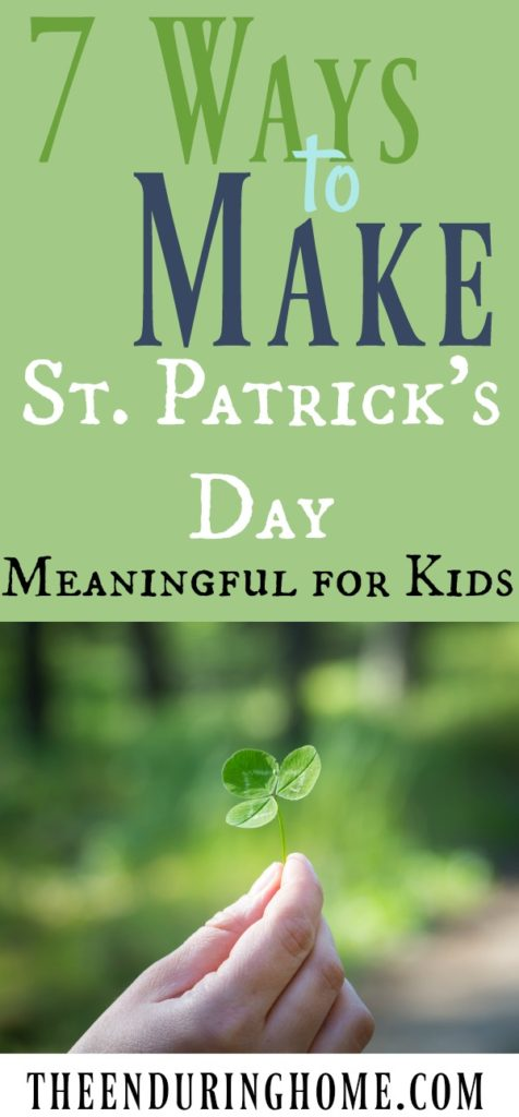 7 Ways to Make St. Patrick's Day Meaningful for Kids
