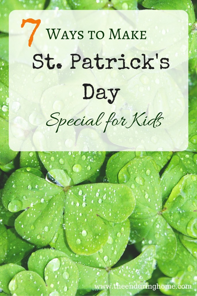 7 Ways to Make St. Patrick's Day Special for Kids