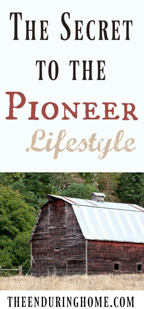 The Secret to the Pioneer Lifestyle