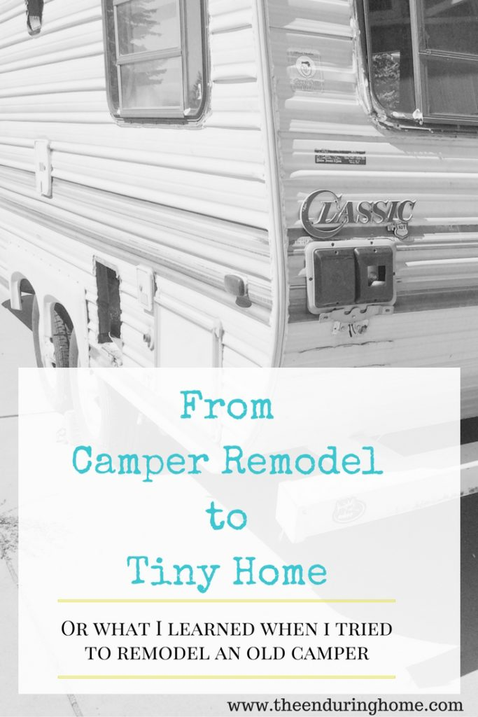 From Camper Remodel to Tiny Home – The Beginning
