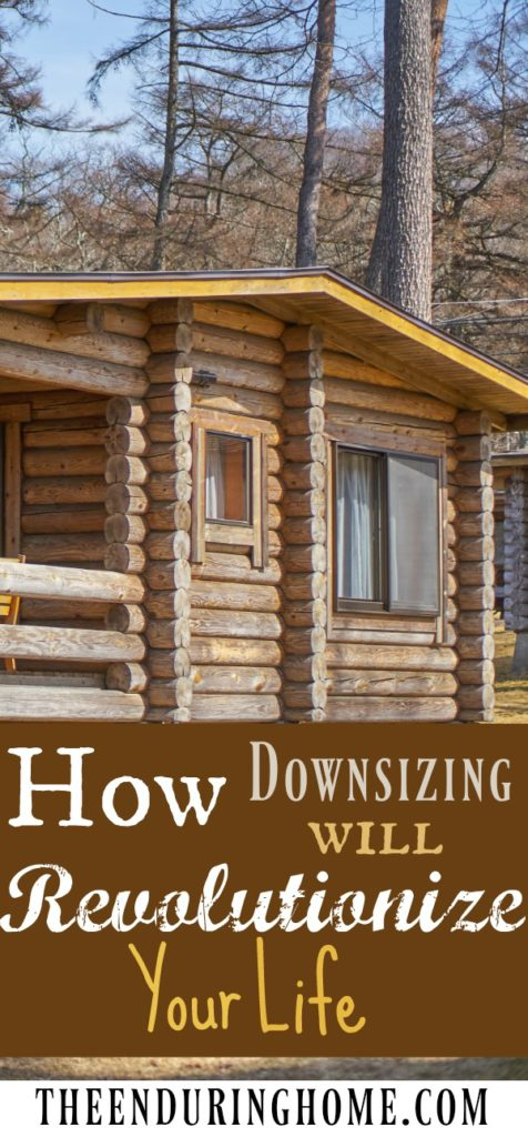 Downsizing, Revolutionize your life