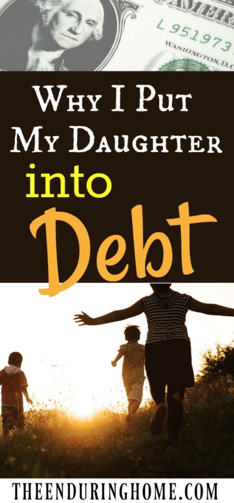Why I put my daughter into Debt