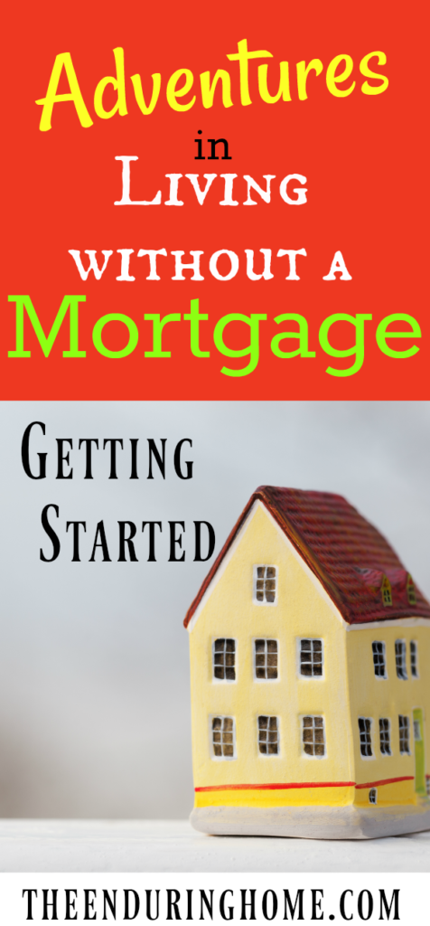 no mortgage, debt free, living without a mortgage, getting started, tiny home, tiny living, minimalism, debt free house