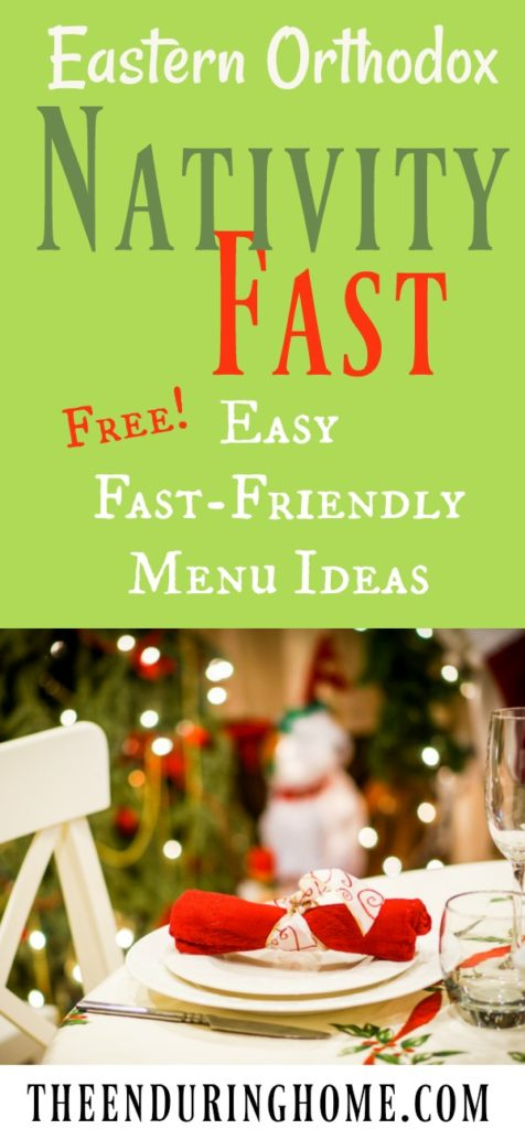 Nativity Fast – Free Eastern Orthodox Fast-Friendly Menu Plan Ideas!